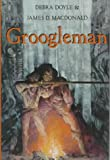 Doyle, Debra: Groogleman