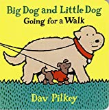 Pilkey, Dav: Big Dog and Little Dog Going for a Walk: Big Dog and Little Dog Board Books