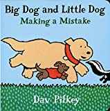 Pilkey, Dav: Big Dog and Little Dog Making a Mistake: Big Dog and Little Dog Board Books