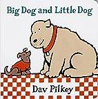 Big Dog and Little Dog: Big Dog and Little…