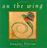Florian, Douglas: On the Wing: Bird Poems and Paintings