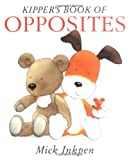 Inkpen, Mick: Kipper's Book of Opposites: Kipper Concept Books