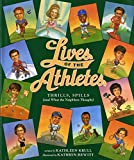 Krull, Kathleen: Lives of the Athletes: Thrills, Spills (and What the Neighbors Thought)