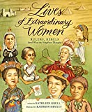Krull, Kathleen: Lives of Extraordinary Women: Rulers, Rebels (And What the Neighbors Thought)