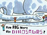 Most, Bernard: How Big Were the Dinosaurs?
