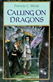 Wrede, Patricia C.: Calling on Dragons