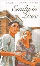 Emily in Love by Susan Goldman Rubin