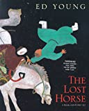 Young, Ed: The Lost Horse: A Chinese Folktale