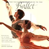 Ganeri, Anita: The Young Person&#39;s Guide to the Ballet: With Music on Cd from the Nutcracker, Swan Lake, and the Sleeping Beauty