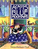 Clark, Emma Chichester: Across the Blue Mountains