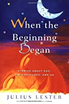 When the Beginning Began: Stories about God,…