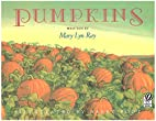 Pumpkins: A Story for a Field by Mary Lyn…