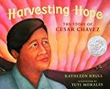 Krull, Kathleen: Harvesting Hope: The Story of Cesar Chavez