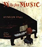 Kathleen Krull: M Is for Music