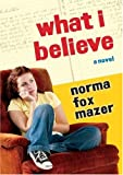 Mazer, Norma Fox: What I Believe
