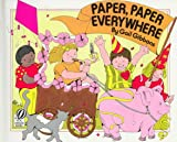 Gibbons, Gail: Paper, Paper Everywhere