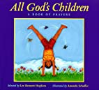 All God's Children: A Book of Prayers by Lee…