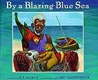 By a Blazing Blue Sea by S.t. Garne