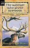Pierce, Meredith Ann: The Woman Who Loved Reindeer