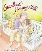 Grandma's Hurrying Child by Jane Yolen