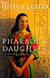 Julius Lester: Pharaoh's Daughter: A Novel of Ancient Egypt