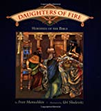 Manushkin, Fran: Daughters of Fire : Heroines of the Bible