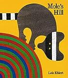 Ehlert, Lois: Mole's Hill: A Woodland Tale