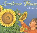 Bunting, Eve: Sunflower House