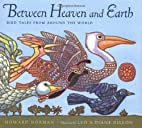 Between Heaven and Earth: Bird Tales from…