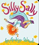 Wood, Audrey: Silly Sally (Red wagon books)