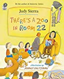 Judy Sierra: There's a Zoo in Room 22