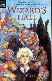 Wizard's Hall by Jane Yolen
