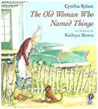 The Old Woman Who Named Things by Cynthia…