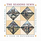 Paul, Ann Whitford: Seasons Sewn: A Year in Patchwork