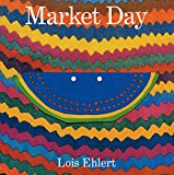 Ehlert, Lois: Market Day: A Story Told with Folk Art