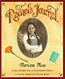 Moss, Marissa: Rachel's Journal: The Story of a Pioneer Girl