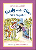 Emily and Alice Stick Together by Joyce…