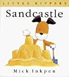 Inkpen, Mick: Sandcastle (Little Kippers)