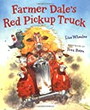 Wheeler, Lisa: Farmer Dale's Red Pickup Truck