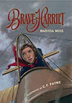 Brave Harriet: The First Woman to Fly the…