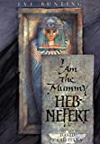 Bunting, Eve: I Am the Mummy Heb-Nefert