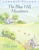 Rylant, Cynthia: The Blue Hill Meadows