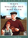 Hall, Donald: When Willard Met Babe Ruth