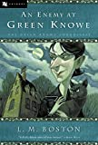 Boston, L. M.: An Enemy at Green Knowe: Library Edition