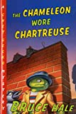 Hale, Bruce: The Chameleon Wore Chartreuse