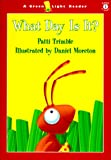 Alex Moran: What Day Is It? (Green Light Readers Level 1)