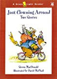 MacDonald, Steven: Just Clowning Around: Two Stories