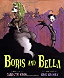Crimi, Carolyn: Boris and Bella