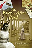 Rinaldi, Ann: The Ever-After Bird (Great Episodes)