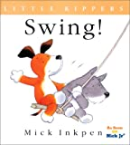 Inkpen, Mick: Swing!: Little Kippers